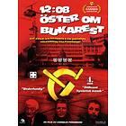 12:08 Öster Om Bukarest