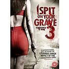 I Spit on Your Grave 3 (UK)