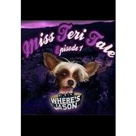 Miss Teri Tales - Where's Jason (Mac)