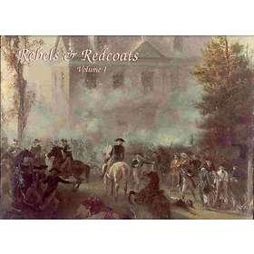 Rebels & Redcoats Vol. I