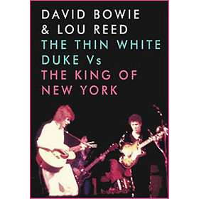 David Bowie & Lou Reed: The Thin White Duke vs The King of New York