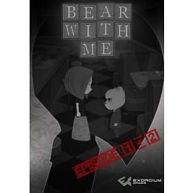 Bear With Me - Episode One + Two