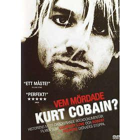 Vem Mördade Kurt Cobain?